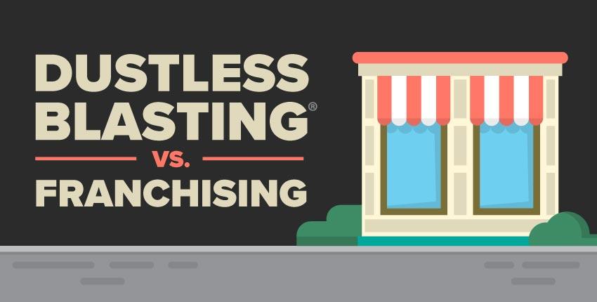 franchise-vs-dustless-blasting